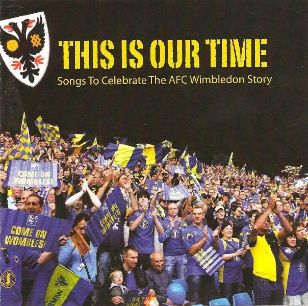 Album This Is Our Time captures spirit of AFC Wimbledon's rise
